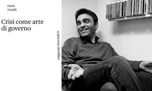 600 - Crisi come arte di governo - Dario Gentili - 9 aprile 2019 - Caffè Letterario
